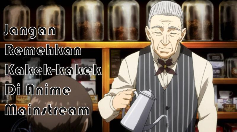 5 Karakter Kakek OP di Anime Mainstream - Otaku Mobileague